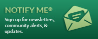 Notify Me - Sign up for newsletters, community alerts, and updates